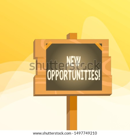 Writing note showing New Opportunities. Business photo showcasing exchange views condition favorable for attainment goal Wood plank wood stick pole paper note attached adhesive tape.