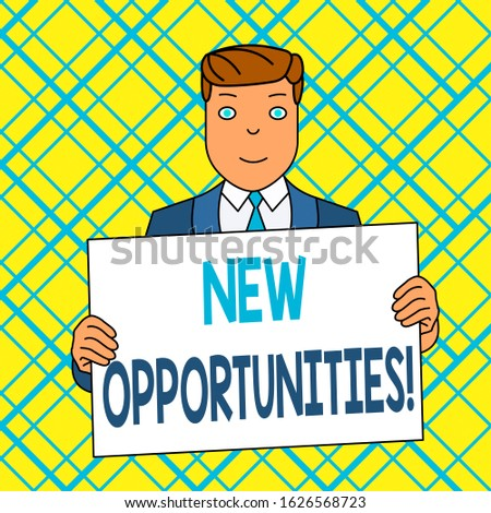 Writing note showing New Opportunities. Business photo showcasing exchange views condition favorable for attainment goal Smiling Man Holding Suit Poster Board in Front of Himself.
