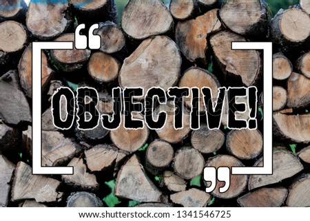 Writing note showing Objective. Business photo showcasing Goal planned to be achieved Desired target Company mission Wooden background vintage wood wild message ideas intentions thoughts. #1341546725