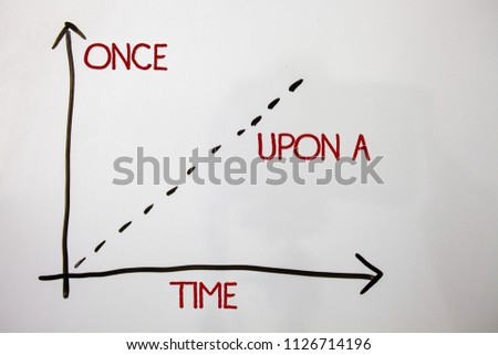 Writing note showing  Once Open A Time. Business photo showcasing telling story Fairytale story Historical event Novel Axis isolated math science objects two line arrows function data. Stockfoto ©