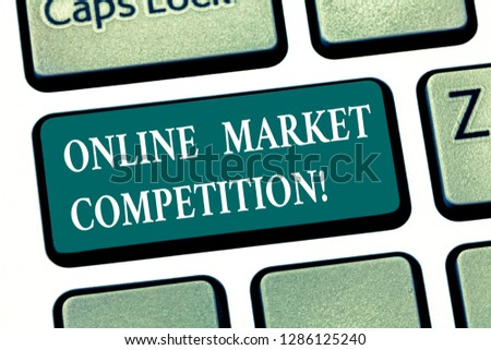 Writing note showing Online Market Competition. Business photo showcasing Rivalry between companies selling same product Keyboard key Intention to create computer message pressing keypad idea. #1286125240