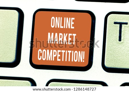 Writing note showing Online Market Competition. Business photo showcasing Rivalry between companies selling same product Keyboard key Intention to create computer message pressing keypad idea. #1286148727