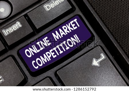 Writing note showing Online Market Competition. Business photo showcasing Rivalry between companies selling same product Keyboard key Intention to create computer message pressing keypad idea. #1286152792