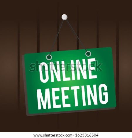 Writing note showing Online Meeting. Business photo showcasing a meeting that takes place over an electronic medium Memo reminder empty board attached background rectangle. Сток-фото ©