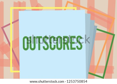 Writing note showing Outscores. Business photo showcasing Score more point than others Examination Tests running Health care