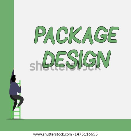 Writing note showing Package Design. Business photo showcasing Strategy in creating unique product wrapping or container One Male climb up the tall high wall use short ladder stairway.