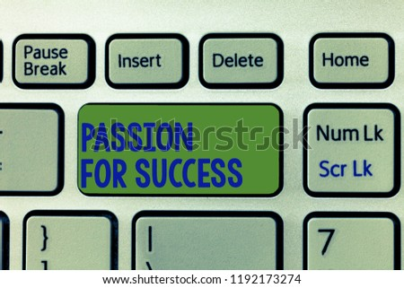 Writing note showing Passion For Success. Business photo showcasing Enthusiasm Zeal Drive Motivation Spirit Ethics #1192173274