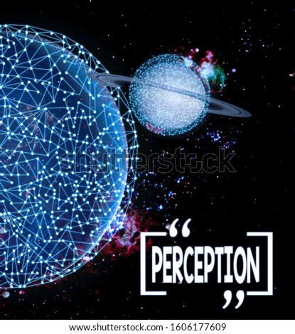 Writing note showing Perception. Business photo showcasing individuals organize and interpret their sensory impressions Elements of this image furnished by NASA.