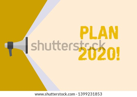 Writing note showing Plan 2020. Business photo showcasing detailed proposal doing achieving something next year Megaphone Extending Capacity of Volume Range thru Wide Beam.