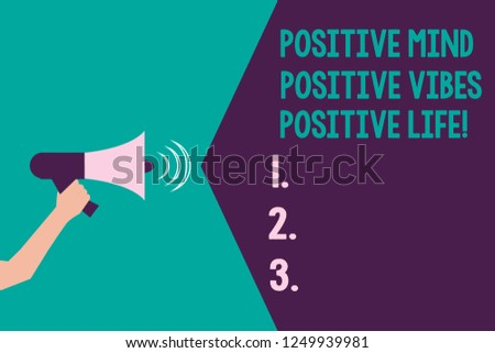 Writing note showing Positive Mind Positive Vibes Positive Life. Business photo showcasing Motivation inspiration to live Hu analysis Hand with Megaphone Sound Effect icon Text Space.