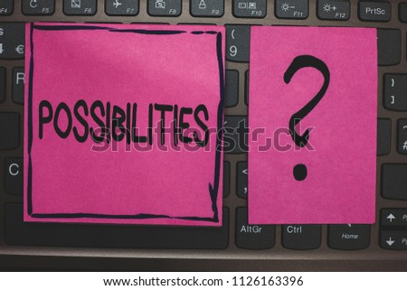 Writing note showing Possibilities. Business photo showcasing Things that may happen or be the case State of being possible Black laptop keyboard pink paper ask thought computer notebook netbook. #1126163396