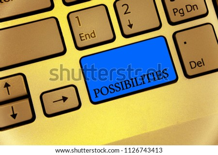 Writing note showing Possibilities. Business photo showcasing Things that may happen or be the case State of being possible Keyboard brown key yellow laptop computer keypad notebook netbook. #1126743413