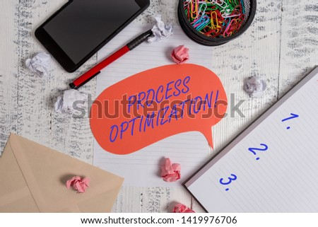 Writing note showing Process Optimization. Business photo showcasing Improve Organizations Efficiency Maximize Throughput Smartphone pen clips envelope sheet speech bubble paper balls notebook.