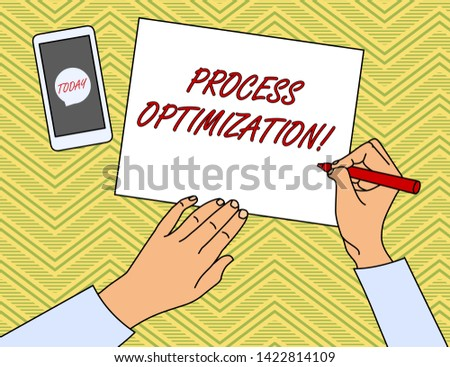 Writing note showing Process Optimization. Business photo showcasing Improve Organizations Efficiency Maximize Throughput Top View Man Writing Paper Pen Smartphone Message Icon.