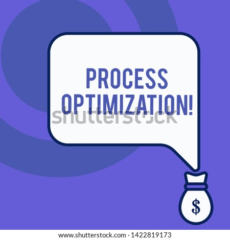Writing note showing Process Optimization. Business photo showcasing Improve Organizations Efficiency Maximize Throughput Front view speech bubble pointing down dollar USD money.
