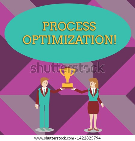Writing note showing Process Optimization. Business photo showcasing Improve Organizations Efficiency Maximize Throughput Man and Woman Business Suit Holding Championship Trophy Cup.