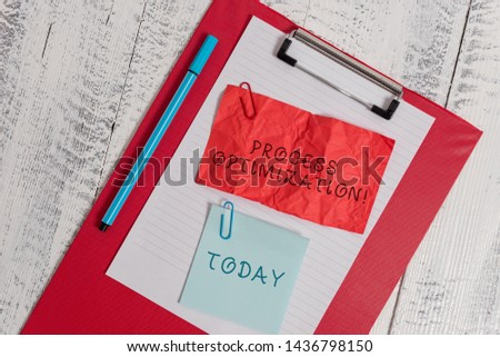 Writing note showing Process Optimization. Business photo showcasing Improve Organizations Efficiency Maximize Throughput Clipboard paper sheet crushed sticky note clip marker wooden background.