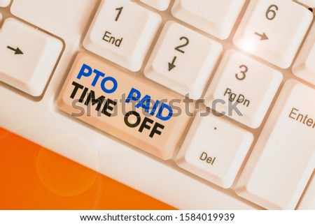 Writing note showing Pto Paid Time Off. Business photo showcasing Employer grants compensation for demonstratingal holidays.