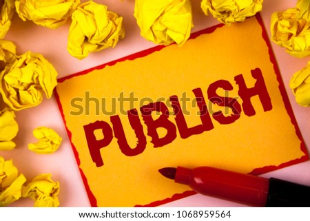Writing note showing  Publish. Business photo showcasing Make information available to people Issue a written product written on Sticky Note paper within Paper Balls on plain background. #1068959564