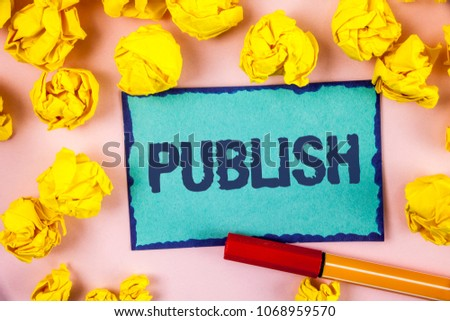 Writing note showing  Publish. Business photo showcasing Make information available to people Issue a written product written on Sticky note paper within paper balls on plain background Pen #1068959570