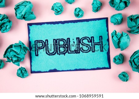 Writing note showing  Publish. Business photo showcasing Make information available to people Issue a written product written on Sticky Note paper on plain Pink background Paper Balls. #1068959591