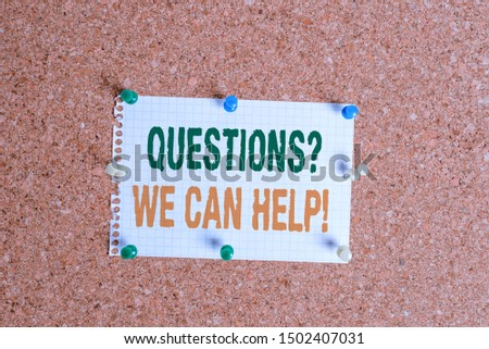 Writing note showing Questionsquestion We Can Help. Business photo showcasing offering help to those who wants to know Corkboard size paper thumbtack sheet billboard notice board.