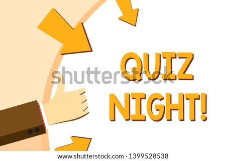 Writing note showing Quiz Night. Business photo showcasing evening test knowledge competition between individuals Hand Gesturing Thumbs Up and Holding Round Shape with Arrows.