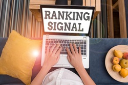 Writing note showing Ranking Signal. Business photo showcasing characteristic of a website that search engine algorithms.