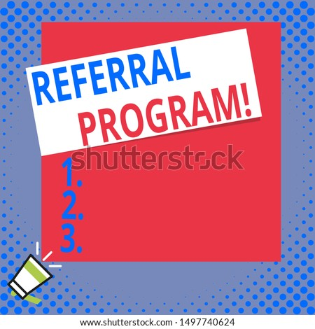Writing note showing Referral Program. Business photo showcasing internal recruitment method employed by organizations Big blank square rectangle stick above small megaphone left down corner.