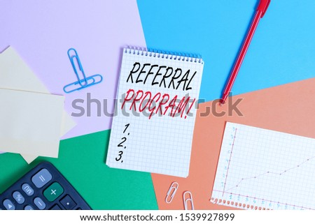 Writing note showing Referral Program. Business photo showcasing internal recruitment method employed by organizations Office appliance square desk study supplies paper sticker. #1539927899