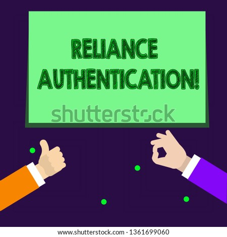 Writing note showing Reliance Authentication. Business photo showcasing part of trust based identity attribution process Two Businessmen Hands Gesturing the Thumbs Up and Okay Sign.