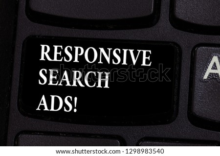 Writing note showing Responsive Search Ads. Business photo showcasing To increase the likelihood that your ad shows Keyboard key Intention to create computer message pressing keypad idea. #1298983540
