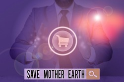 Writing note showing Save Mother Earth. Business photo showcasing doing small actions prevent wasting water heat energy.