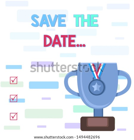 Writing note showing Save The Date. Business photo showcasing Organizing events well make day special event organizers Trophy Cup on Pedestal with Plaque Medal with Striped Ribbon.