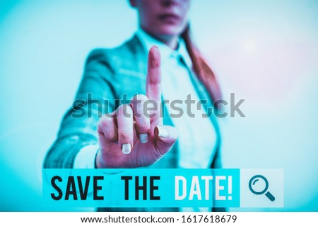 Writing note showing Save The Date. Business photo showcasing Organizing events well make day special event organizers Digital business concept with business woman.