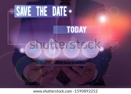 Writing note showing Save The Date. Business photo showcasing Systematized events Scheduled activity Recorded Filed.