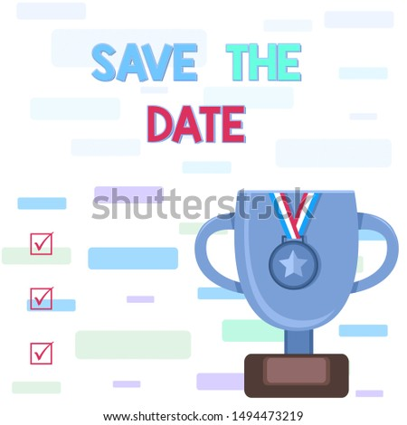 Writing note showing Save The Date question. Business photo showcasing asking someone to remember specific day or time Trophy Cup on Pedestal with Plaque Medal with Striped Ribbon.