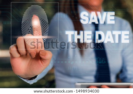Writing note showing Save The Date question. Business photo showcasing asking someone to remember specific day or time Woman wear formal work suit presenting presentation using smart device.