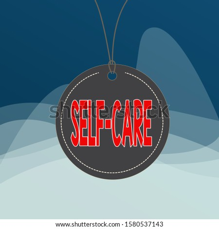 Writing note showing Self Care. Business photo showcasing practice of taking action to preserve or improve ones own health Label string round empty tag colorful background small shape.