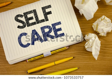 Writing note showing Self Care. Business photo showcasing Protection you give to yourself Individual control checking Concept For Information Photo stock ©