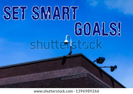 Writing note showing Set Smart Goals. Business photo showcasing list to clarify your ideas focus efforts use time wisely. #1396989266