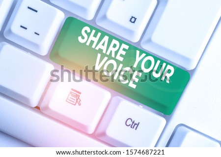 Writing note showing Share Your Voice. Business photo showcasing asking employee or member to give his opinion or suggestion White pc keyboard with note paper above the white background.