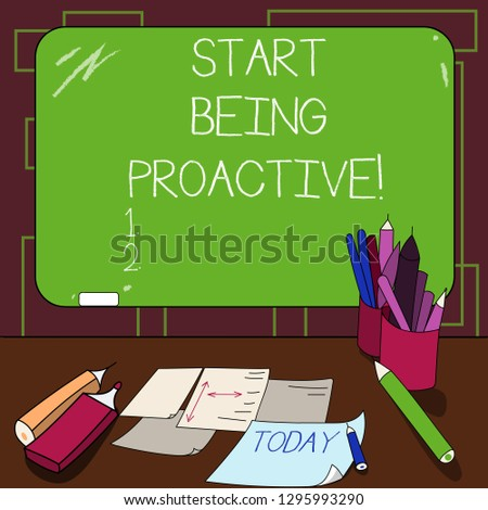 Writing note showing Start Being Proactive. Business photo showcasing Control situations by causing things to happen Mounted Blackboard with Chalk Writing Tools Sheets on Desk.