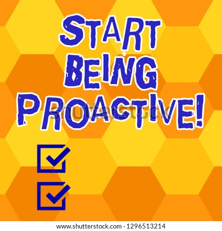 Writing note showing Start Being Proactive. Business photo showcasing Control situations by causing things to happen Geometrical Blank Color Shape Hexagon in Seamless Repetition Pattern.