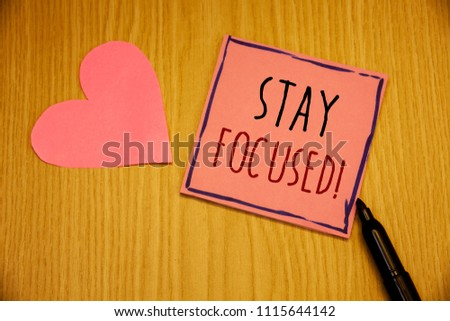 Writing note showing  Stay Focused Motivational Call. Business photos showcasing Maintain Focus Inspirational Thinking #1115644142