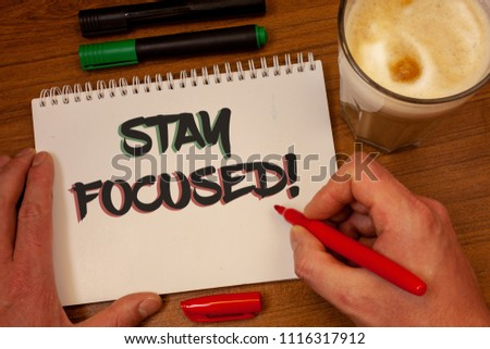 Writing note showing  Stay Focused Motivational Call. Business photos showcasing Maintain Focus Inspirational Thinking #1116317912