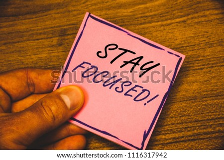 Writing note showing  Stay Focused Motivational Call. Business photos showcasing Maintain Focus Inspirational Thinking #1116317942