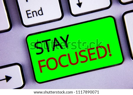 Writing note showing  Stay Focused Motivational Call. Business photos showcasing Maintain Focus Inspirational Thinking #1117890071