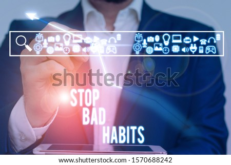 Writing note showing Stop Bad Habits. Business photo showcasing asking someone to quit doing non good actions and altitude.