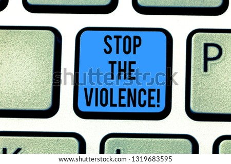 Writing note showing Stop The Violence. Business photo showcasing program empowers youth with attitudes skills and resources Keyboard key Intention to create computer message pressing keypad idea. #1319683595